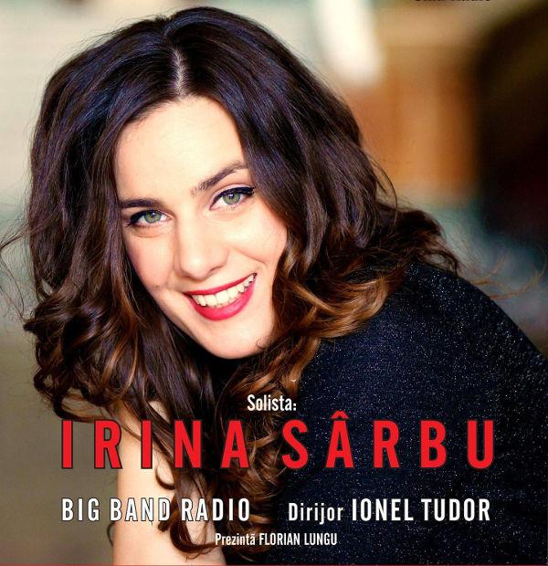 Concert Irina Sarbu si Big Band-ul condus de Ionel Tudor
